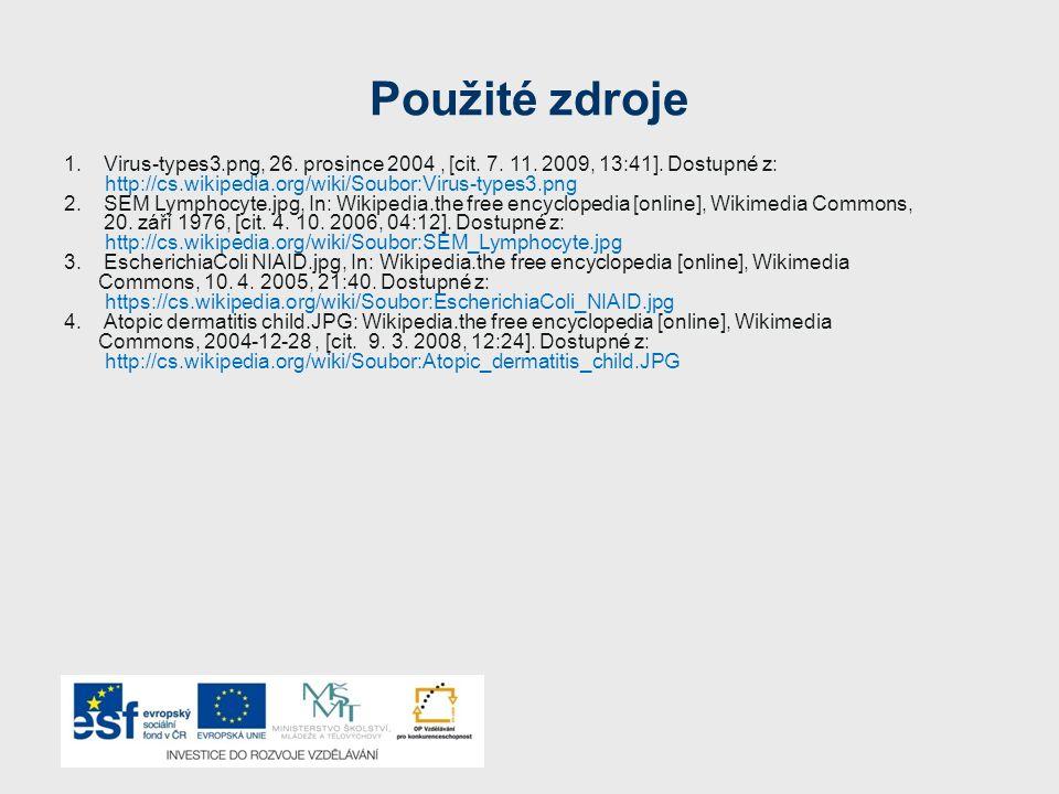 Použité zdroje Virus-types3.png, 26. prosince 2004 , [cit. 7. 11. 2009, 13:41]. Dostupné z: http://cs.wikipedia.org/wiki/Soubor:Virus-types3.png.